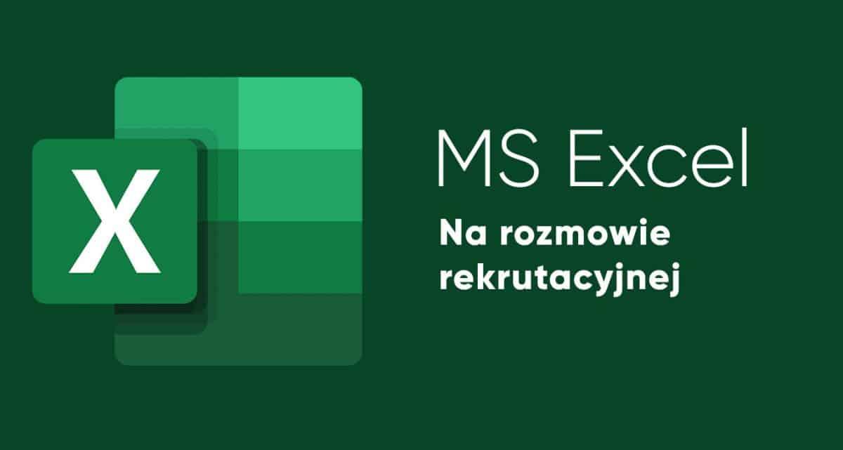 Excel na rozmowie rekrutacyjnej